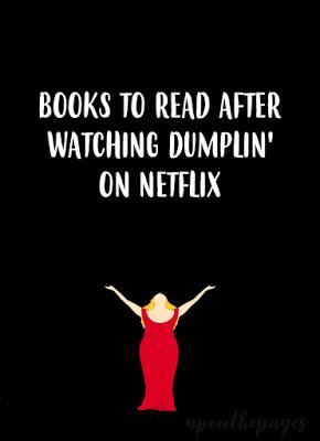 Books to Read after Watching Dumplin' onNetflix