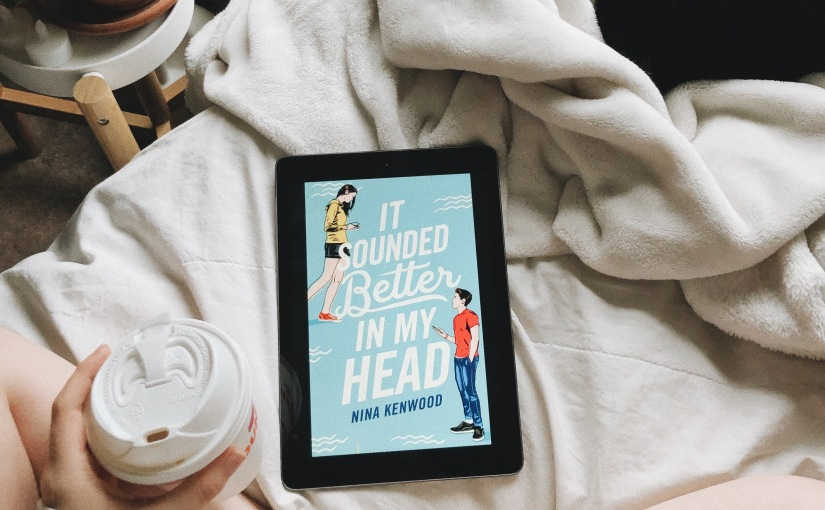 On My Radar | It Sounded Better in My Head by Nina Kenwood